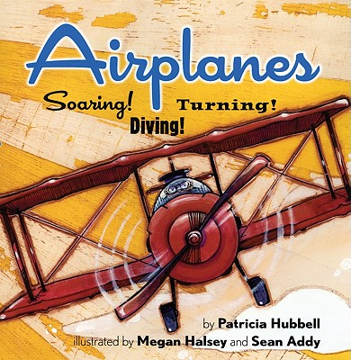 Airplanes By Hubbell, Patricia/ Halsey, Megan (ILT)